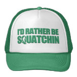 I'd Rather be Squatchin Trucker Hats