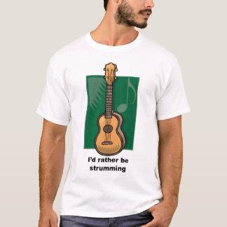 I'd rather be strumming (Ukulele) T-Shirt