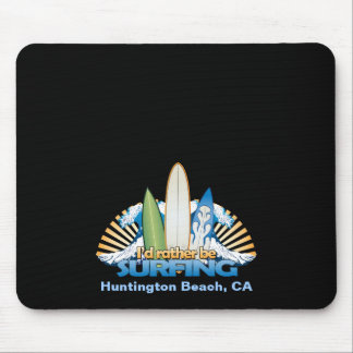 I'd rather be surfing - Add Beach Name Mouse Pad
