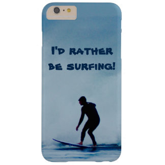 I'd Rather Be Surfing Surfer Silhouette Phone Case