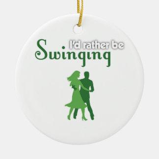 I'd Rather Be Swinging Ceramic Ornament