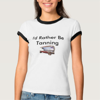 I'd Rather Be Tanning T-Shirt