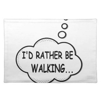 I'd Rather Be Walking Placemat