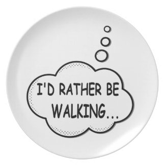 I'd Rather Be Walking Plate