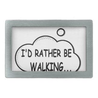 I'd Rather Be Walking Rectangular Belt Buckles