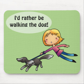 I'd rather be walking the dog mousemats
