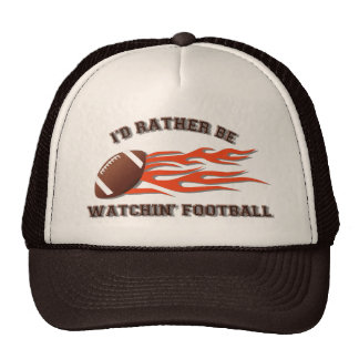 I'd Rather Be Watchin Football Hat