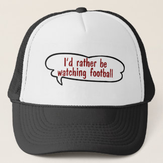I'd Rather Be Watching Football Hat