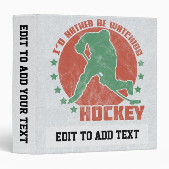 I'd Rather Be Watching Hockey Custom Binder