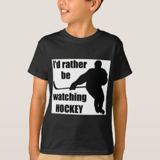 I'd rather be watching hockey T-Shirt
