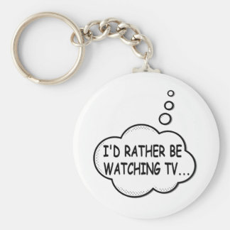 I'd Rather Be Watching TV Basic Round Button Keychain
