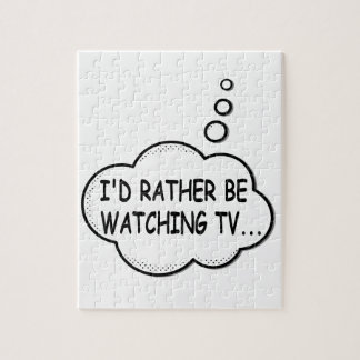 I'd Rather Be Watching TV Jigsaw Puzzle