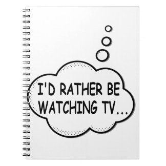 I'd Rather Be Watching TV Spiral Notebook
