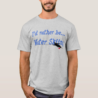 I'd Rather Be Water Skiing T-Shirt