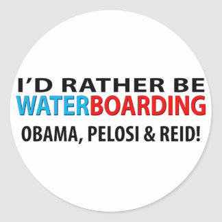 I'd Rather Be Waterboarding Obama, Pelosi & Ried Classic Round Sticker