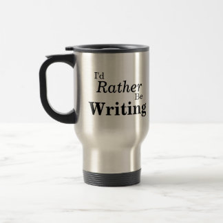 I'd Rather Be Writing Mug