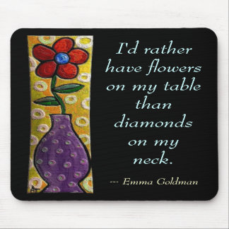 I'd rather have flowers... - Red Flower mousepad