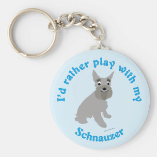 I'd Rather Play With My Schnauzer Keychain