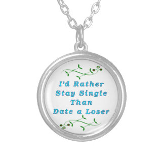 I'd Rather Stay Single than Date a Loser - Blue Pendant