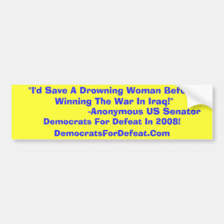 I'd Save A Drowning Woman Bumper Sticker