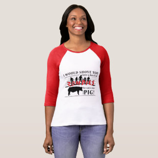 I'd save my Show Pig! T-Shirt