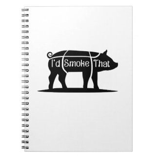 I'd Smoke That Pig Pork Bbq Barbecue Funny Notebook