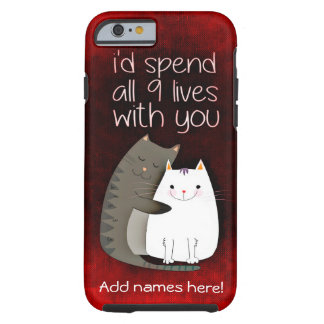 I'd Spend All 9 Lives With You Cat Phone Case
