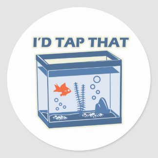 I'd Tap That Classic Round Sticker