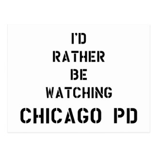 I'd to rather BE watching Chicago PDD Postcard