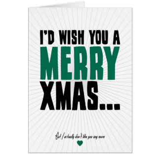 I'd Wish You A Merry Xmas Greeting Cards