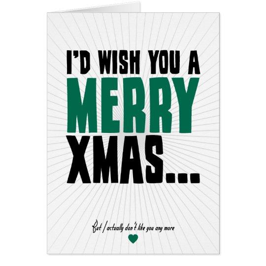 I'd Wish You A Merry Xmas Card