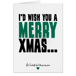 I'd Wish You A Merry Xmas Greeting Card