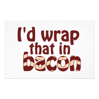 I'd Wrap That In Bacon Custom Stationery