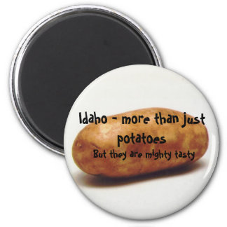 Idaho - more than just potatoes, But th... Magnet