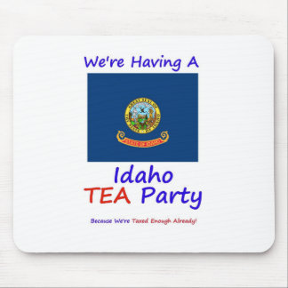 Idaho TEA Party - We're Taxed Enough Already! Mouse Pad