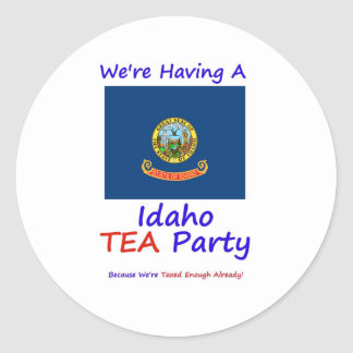 Idaho TEA Party - We're Taxed Enough Already! Round Sticker