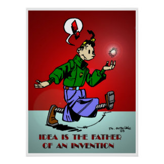 Idea Is The Father Of An Invention Poster