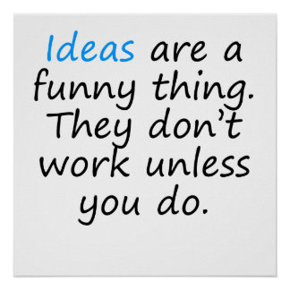 Ideas Are A Funny Thing Print