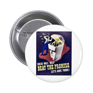 Ideas Will Help Beat The Promise Let's Have Yours! Pinback Button