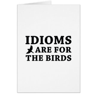 Idioms Are For The Birds Card