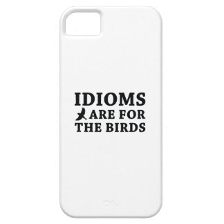 Idioms Are For The Birds Case For The iPhone 5