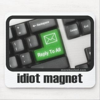 Idiot Magnet (mousepad) Mouse Pad
