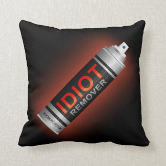Idiot remover. throw pillow