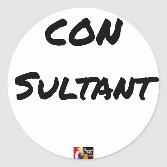 IDIOT SULTANT - Word games - François City Classic Round Sticker