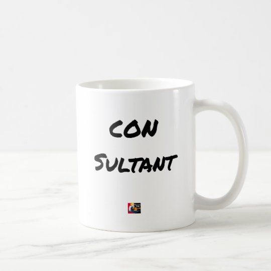 IDIOT SULTANT - Word games - François City Coffee Mug