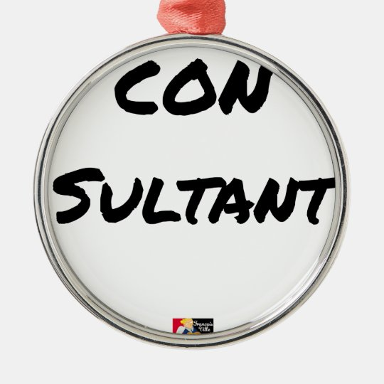 IDIOT SULTANT - Word games - François City Metal Ornament