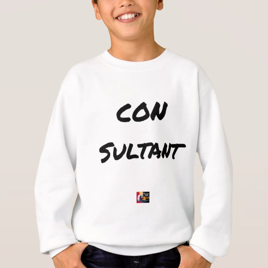IDIOT SULTANT - Word games - François City Sweatshirt