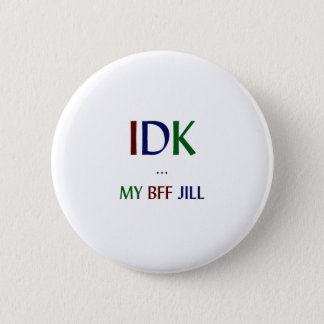 IDK My BFF Jill 2 Inch Round Button