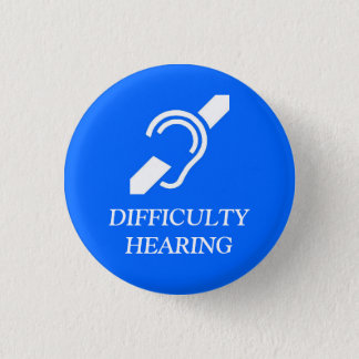IDS DIFFICULTY HEARING 1 INCH ROUND BUTTON