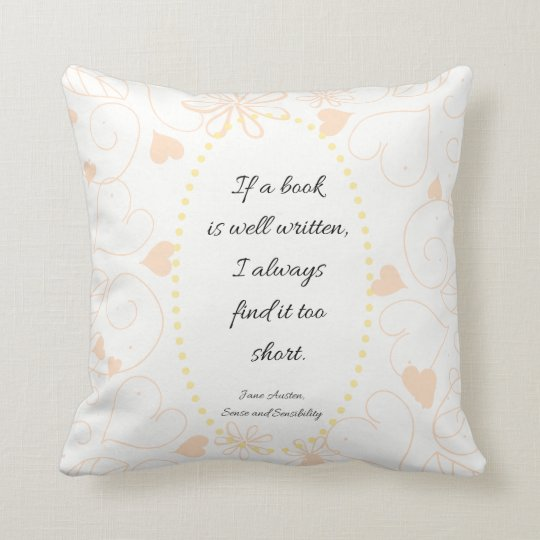If a book is well written Jane Austen quote Throw Pillow